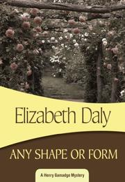 ANY SHAPE OR FORM by Elizabeth Daly