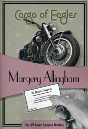 CARGO OF EAGLES by Margery Allingham