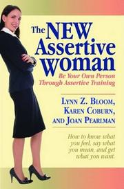 THE NEW ASSERTIVE WOMAN by Lynn Z.; Karen Coburn & Joan Pearlman Bloom
