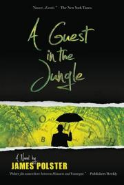 A GUEST IN THE JUNGLE by James Polster