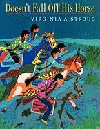 DOESN'T FALL OFF HIS HORSE by Virginia A. Stroud