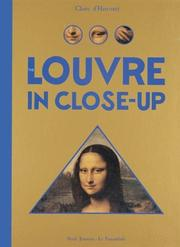 THE LOUVRE IN CLOSE-UP by Claire d'Harcourt