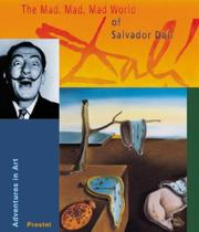 THE MAD, MAD, MAD WORLD OF SALVADOR DALÍ by Angela Wenzel