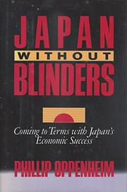 JAPAN WITHOUT BLINDERS by Phillip Oppenheim