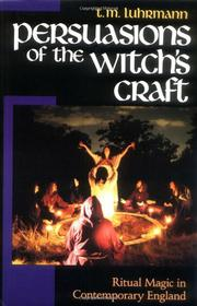 PERSUASIONS OF THE WITCH'S CRAFT: Ritual Magic in  by T.M. Luhrmann