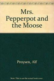 MRS. PEPPERPOT AND THE MOOSE by Alf Proysen