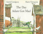 THE DAY ADAM GOT MAD by Astrid Lindgren