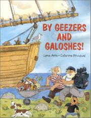 BY GEEZERS AND GALOSHES! by Lena Arro