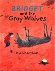 BRIDGET AND THE GRAY WOLVES by Pija Lindenbaum