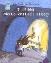 THE RABBIT WHO COULDN'T FIND HIS DADDY by Lilian Edvall