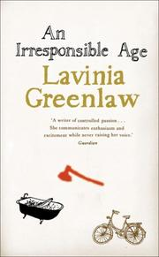 AN IRRESPONSIBLE AGE by Lavinia Greenlaw