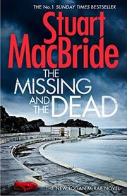 THE MISSING AND THE DEAD by Stuart MacBride