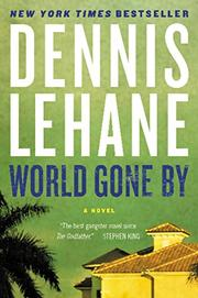 WORLD GONE BY by Dennis Lehane