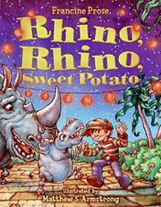 RHINO, RHINO, SWEET POTATO by Francine Prose