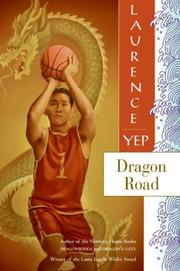 DRAGON ROAD by Laurence Yep