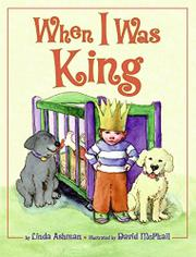 WHEN I WAS KING by Linda Ashman