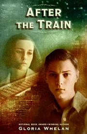AFTER THE TRAIN by Gloria Whelan