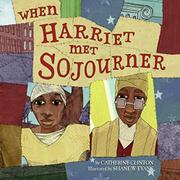 WHEN HARRIET MET SOJOURNER by Catherine Clinton