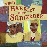 WHEN HARRIET MET SOJOURNER by Catherine Clinton
