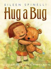 HUG A BUG by Eileen Spinelli