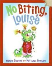 NO BITING LOUISE by Margie Palatini