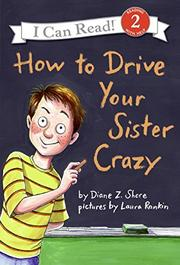 HOW TO DRIVE YOUR SISTER CRAZY by Diane Z. Shore