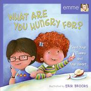 WHAT ARE YOU HUNGRY FOR? by Emme Aronson