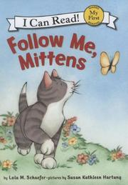 FOLLOW ME, MITTENS by Lola M. Schaefer