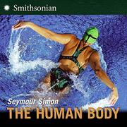 THE HUMAN BODY by Seymour Simon