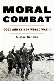 MORAL COMBAT by Michael Burleigh