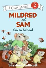 MILDRED AND SAM GO TO SCHOOL by Sharleen Collicott