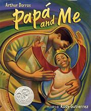 PAPÁ AND ME by Arthur Dorros