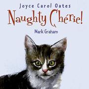 NAUGHTY CHÉRIE! by Joyce Carol Oates