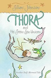 THORA AND HER GREEN SEA-UNICORN by Gillian Johnson