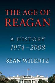 THE AGE OF REAGAN by Sean Wilentz