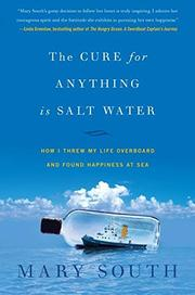 THE CURE FOR ANYTHING IS SALT WATER by Mary South