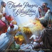 THE TWELVE PRAYERS OF CHRISTMAS by Candy Chand