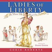 LADIES OF LIBERTY by Cokie Roberts