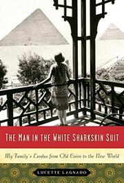 THE MAN IN THE WHITE SHARKSKIN SUIT by Lucette Lagnado