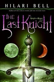THE LAST KNIGHT by Hilari Bell