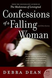 CONFESSIONS OF A FALLING WOMAN by Debra Dean