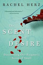 THE SCENT OF DESIRE by Rachel Herz