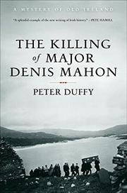 THE KILLING OF MAJOR DENIS MAHON by Peter Duffy