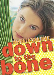 DOWN TO THE BONE by Mayra Lazara Dole