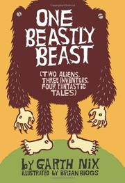 ONE BEASTLY BEAST by Garth Nix