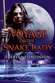 VOYAGE OF THE SNAKE LADY by Theresa Tomlinson
