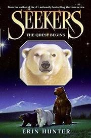 THE QUEST BEGINS by Erin Hunter