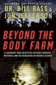BEYOND THE BODY FARM by Bill Bass