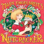 MARY ENGELBREIT'S NUTCRACKER by Mary Engelbreit