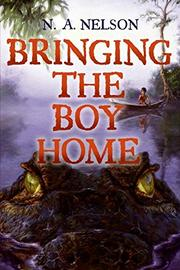 BRINGING THE BOY HOME by N.A. Nelson